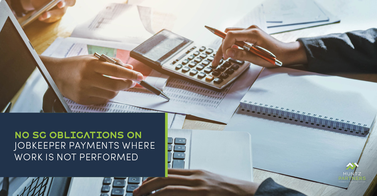 Regulations confirm no SG obligation on JobKeeper payments where work is not performed | Muntz Partners