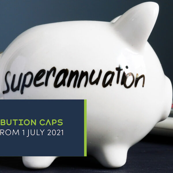 Super contribution caps will increase from 1 July 2021 | Muntz Partners