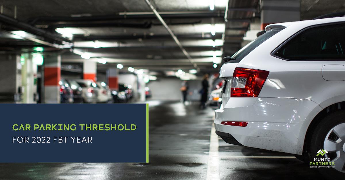 Car parking threshold for 2022 FBT year | Muntz Partners